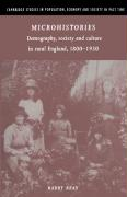 Microhistories: Demography, Society and Culture in Rural England, 1800-1930