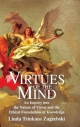 Virtues of the Mind - Linda T. Zagzebski; Linda Trinkaus Zagzebski