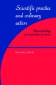 Scientific Practice and Ordinary Action - Michael Lynch