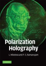 Polarization Holography - L. Nikolova, P. S. Ramanujam