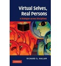 Virtual Selves, Real Persons - Richard S. Hallam