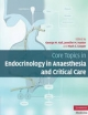 Core Topics in Endocrinology in Anaesthesia and Critical Care - George M. Hall; Jennifer M. Hunter; Mark S. Cooper