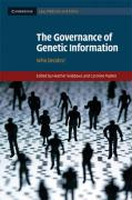 The Governance of Genetic Information: Who Decides? (Cambridge Law, Medicine and Ethics)