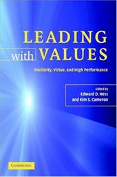 Leading with Values: Positivity, Virtue, and High Performance - Hess, Edward D. / Cameron, Kim S.