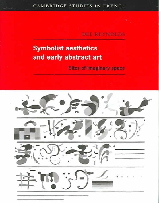 Symbolist Aesthetics and Early Abstract Art - Dee Reynolds