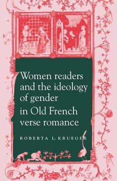 Women Readers and the Ideology of Gender in Old French Verse Romance - Krueger, Roberta L.