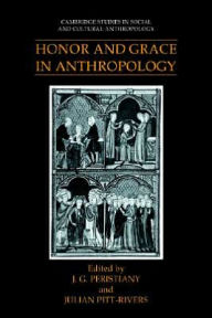 Honor and Grace in Anthropology - J. G. Peristiany