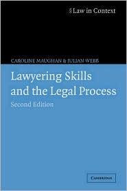 Lawyering Skills and the Legal Process - Caroline Maughan, Julian Webb