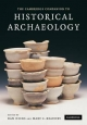 The Cambridge Companion to Historical Archaeology - Dan Hicks; Mary Carolyn Beaudry