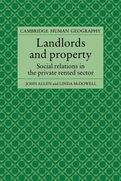 Landlords and Property: Social Relations in the Private Rented Sector - Allen, John McDowell, Linda John, Allen