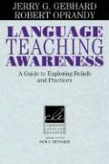 Language Teaching Awareness: A Guide to Exploring Beliefs and Practices