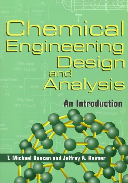 Chemical Engineering Design and Analysis - T. Michael Duncan