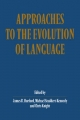 Approaches to the Evolution of Language - James R. Hurford; Michael Studdert-Kennedy; Chris Knight
