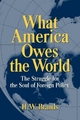 What America Owes the World - H. W. Brands