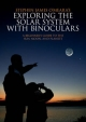 Exploring the Solar System with Binoculars - Stephen James O'Meara