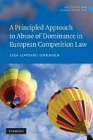 A Principled Approach to Abuse of Dominance in European Competition Law