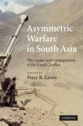 Asymmetric Warfare in South Asia: The Causes and Consequences of the Kargil Conflict