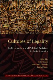 Cultures of Legality: Judicialization and Political Activism in Latin America - Javier Couso (Editor), Rachel Sieder (Editor), Alexandra Huneeus (Editor)