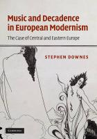 Music and Decadence in European Modernism: The Case of Central and Eastern Europe