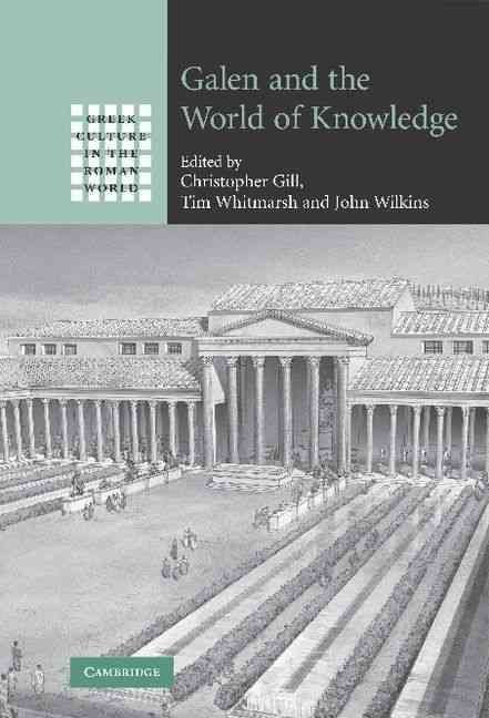 Galen and the World of Knowledge - Christopher Gill