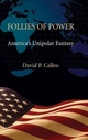 Follies of Power - David P. Calleo