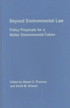 Beyond Environmental Law: Policy Proposals for a Better Environmental Future - Herausgeber: Flournoy, Alyson C. Driesen, David M.