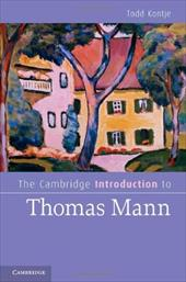 The Cambridge Introduction to Thomas Mann - Kontje, Todd