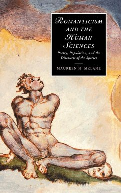 Romanticism and the Human Sciences: Poetry, Population, and the Discourse of the Species - McLane, Maureen N.