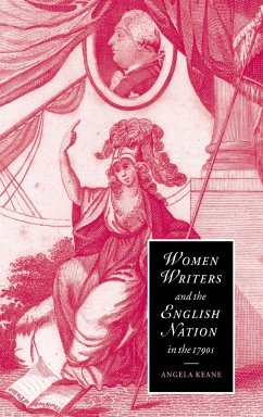 Women Writers and the English Nation in the 1790s - Keane, Angela