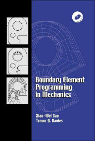 Boundary Element Programming in Mechanics - Xiao-Wei Gao
