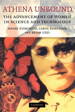 Athena Unbound: The Advancement of Women in Science and Technology - Etzkowitz, Henry Uzzi, Brian Kemelgor, Carol