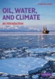 Oil, Water and Climate - Catherine Gautier
