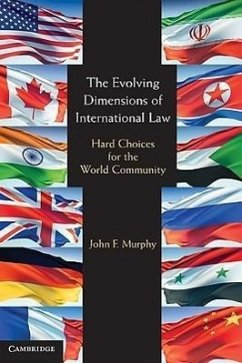 The Evolving Dimensions of International Law: Hard Choices for the World Community - Murphy, John F.