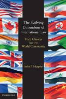 The Evolving Dimensions of International Law: Hard Choices for the World Community