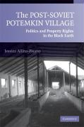 The Post-Soviet Potemkin Village: Politics and Property Rights in the Black Earth