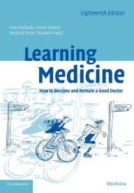 Learning Medicine: How to Become and Remain a Good Doctor - Peter Richards