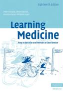 Learning Medicine: How to Become and Remain a Good Doctor