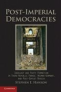 Post-Imperial Democracies: Ideology and Party Formation in Third Republic France, Weimar Germany, and Post-Soviet Russia