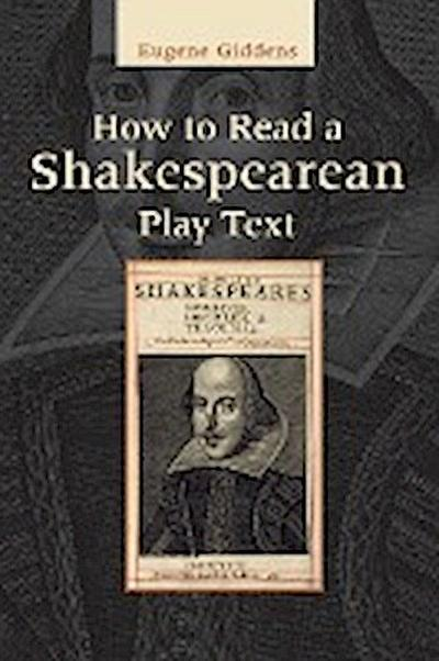 How to Read a Shakespearean Play Text - Eugene Giddens