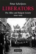 Liberators: The Allies and Belgian Society, 1944 1945