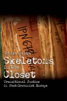 Skeletons in the Closet: Transitional Justice in Post-Communist Europe