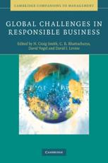 Global Challenges in Responsible Business - N. Craig Smith (editor), C. B. Bhattacharya (editor), David Vogel (editor), David I. Levine (editor)