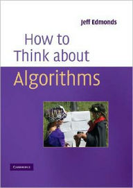 How to Think About Algorithms - Jeff Edmonds
