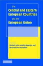 The Central and Eastern European Countries and the European Union - Artis, Michael / Banerjee, Anindya / Marcellino, Massimiliano