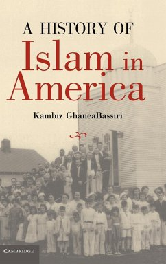 A History of Islam in America: From the New World to the New World Order - GhaneaBassiri, Kambiz