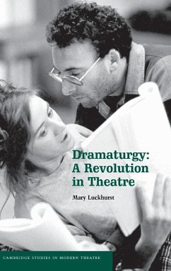 Dramaturgy: A Revolution in Theatre - Luckhurst, Mary