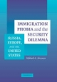 Immigration Phobia and the Security Dilemma - Mikhail A. Alexseev