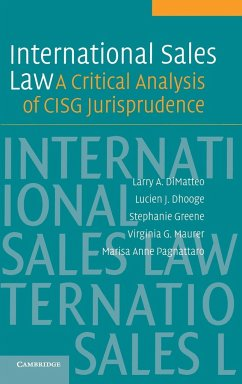 International Sales Law: A Critical Analysis of Cisg Jurisprudence - DiMatteo, Larry A. Dhooge, Lucien Greene, Stephanie