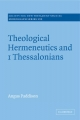 Theological Hermeneutics and 1 Thessalonians - Angus Paddison
