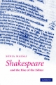Shakespeare and the Rise of the Editor - Sonia Massai